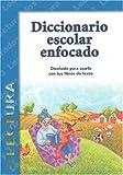 Diccionario Escolar Enfocado: Lectura, Grados 2 y 3 (Spanish Edition)