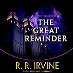 The Great Reminder: A Moroni Traveler Novel, Book 6   Robert R. Irvine