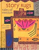 Story Rugs, Tales of Freedom: The Work of Dale Gottlieb (0938506102) by Gottlieb, Dale