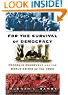 For the Survival of Democracy: Franklin Roosevelt and the World Crisis of the 1930s
