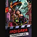 Indigara Audiobook by Tanith Lee Narrated by Amy Palant