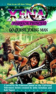 Go Quest, Young Man (Xena, Warrior Princess) (Part 1) by Ru Emerson