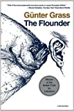 The Flounder (Helen & Kurt Wolff Book) (0156319357) by Gunter Grass