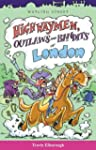 Highwaymen, Outlaws and Bandits of Lo...