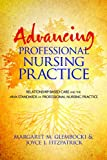 img - for Advancing Professional Nursing Practice: Relationship-Based Care and the ANA Standards of Professional Nursing Practice book / textbook / text book