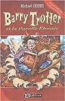 Barry Trotter, Tome 1 : La parodie éhontée par Gerber