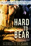 Blue Moon Shifters: Hard To Bear (A BBW paranormal romance) (Blue Moon Junction Book 3) (English Edition)