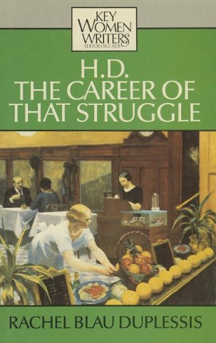H. D.: The Career of That Struggle (Key Women Writers)