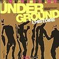 Underground : L'Histoire