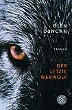 Der letzte Werwolf (3596191629) by Glen Duncan