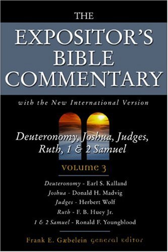 The Expositor's Bible Commentary (Volume 3) - Deuteronomy, Joshua, Judges, Ruth, 1 & 2 Samuel