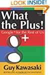 What the Plus!: Google+ for the Rest...