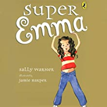 Super Emma Audiobook by Sally Warner Narrated by Emily Cook