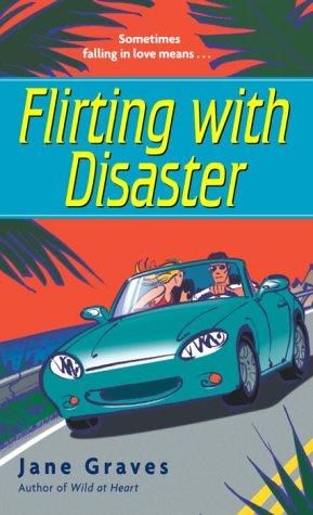 Flirting With Disaster, JANE GRAVES