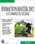 Animation Master 2002: A Complete Guide