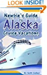Newbie's Guide to Alaska Cruise Vacat...