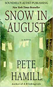 an analysis of snow in august by pete hamill Forever by pete hamill amazoncom  a novel by pete hamill from the bestselling author of snow in august and a drinking life  systems analysis and design.