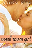 Small Town Girl: A New Adult Romance Novel
