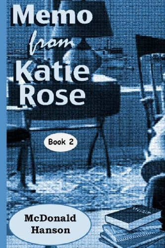 The Memo from Katie Rose (The Katie Rose Saga) (Volume 2)