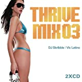 Thrive Mix 3 : Mixed by DJ Skribble and Vic Latino