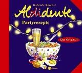 Aldidente Partyrezepte - Gabriele Rescher