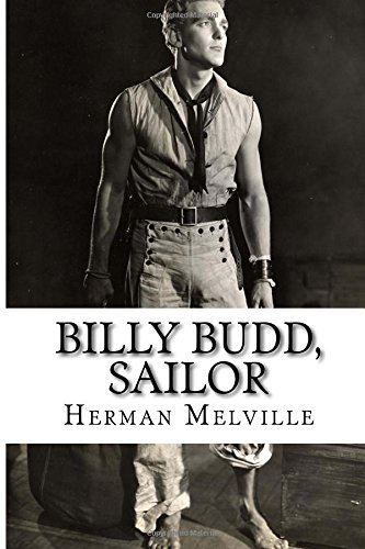 billy budd sailor by herman melville On one level melville's tale is an historical adventure story telling of life aboard  ship shortly after the mutiny at spithead in 1797 billy is taken from a homeward.