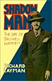 img - for Shadow Man: The Life of Dashiell Hammett book / textbook / text book