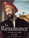 echange, troc Fiorella - La Renaissance, l'Art du XVIe siècle