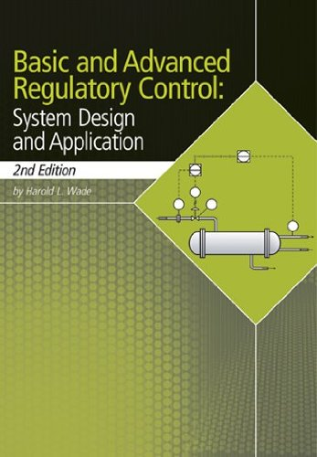 Basic and Advanced Regulatory Control. System Design and Application