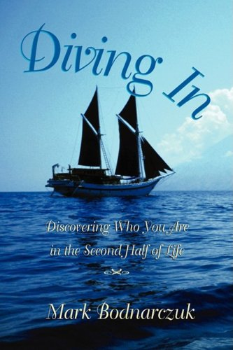 Diving in Discovering Who You Are in the Second Half of Life097556188X