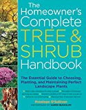 img - for The Homeowner's Complete Tree & Shrub Handbook: The Essential Guide to Choosing, Planting, and Maintaining Perfect Landscape Plants book / textbook / text book