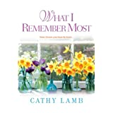 What I Remember Most ~ Cathy Lamb