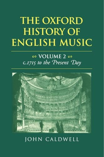 The Oxford History of English Music: Volume II: c.1715 to the Present Day