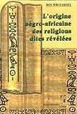 echange, troc Doumbi-Fakoly - L'origine négro-africaine des religions dites révélées