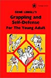 Gene LeBell's Grappling and Self-Defense For the Young Adult (Heritage Series)