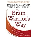 The Brain Warrior's Way: Ignite Your Energy and Focus, Attack Illness and Aging, Transform Pain into Purpose Audiobook by Daniel G. Amen, M.D., Tana Amen Narrated by Daniel G. Amen, M.D., Tana Amen