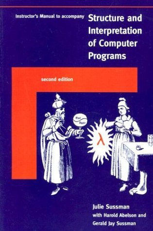 Instructor's Manual to Accompany  Structure & Interpretation of Computer Programs