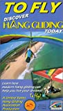 To Fly, Discover Hang Gliding Today [VHS]