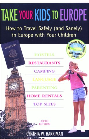 Take Your Kids to Europe, 5th: How to Travel