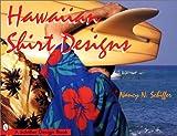 Hawaiian Shirt Designs (Schiffer Design Books)