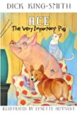 Ace: The Very Important Pig