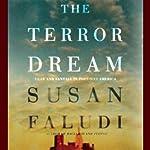The Terror Dream: Fear and Fantasy in Post-9/11 America | Susan Faludi