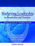 img - for Marketing Leadership in Hospitality and Tourism: Strategies and Tactics for Competitive Advantage (4th Edition) book / textbook / text book