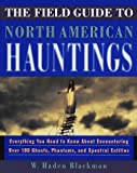 The Field Guide To North American Hauntings