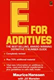 New E for Additives: The Completely Revised Bestselling E Number Guide (0722515626) by Hanssen, Maurice