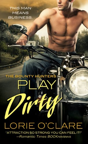 Image of Play Dirty (Bounty Hunters Series)