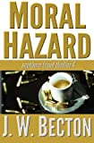 img - for Moral Hazard: Southern Fraud Thriller 4 book / textbook / text book