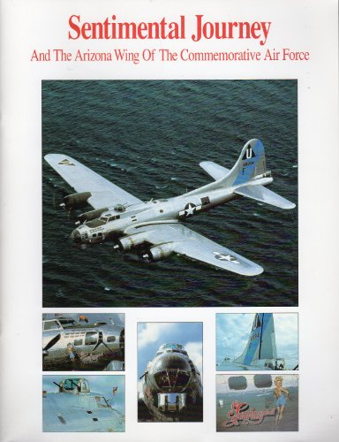 Sentimental Journey: Arizona Wing of the Commemorative Air Force - Boeing B-17G Flying Fortress