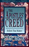 The Apostles' Creed (Foundations of the Faith) (0877880522) by Briscoe, Stuart