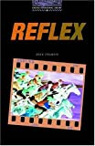 Reflex (Oxford Bookworms Library)